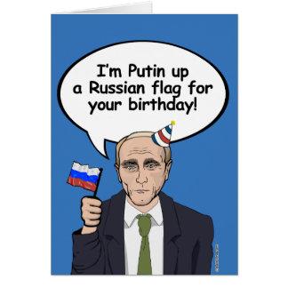 Putin Birthday Card - I'm putin up a Russian flag