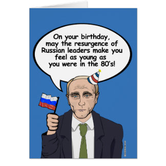 Putin Card - Make you feel as young as the eightie
