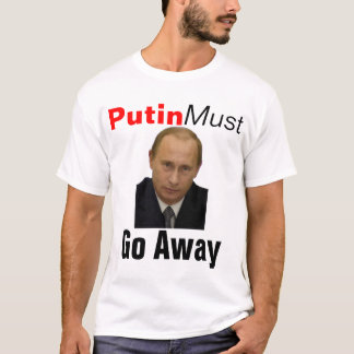 """Putin Must Go Away"" Shirt"