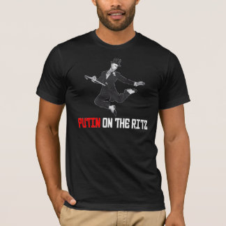 Putin On The Ritz T-Shirt