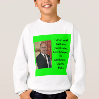 putin quote sweatshirt