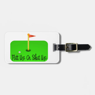 Putt Up Or Shut Up Golf Luggage Tag