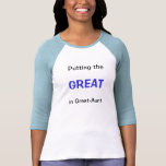 Putting the GREAT in Great-Aunt Tshirts