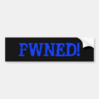 PWNED! BUMPER STICKER