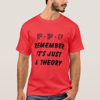 Pythagoras it's Just a Theory T-Shirt