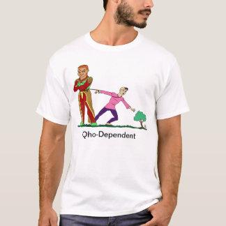 Qho-Dependent T-shirt