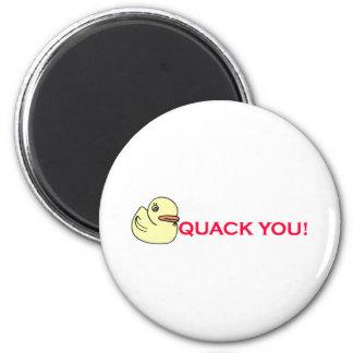 Quack You Refrigerator Magnet