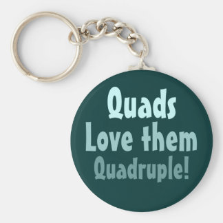 Quads Love them Quadruple! Key Ring