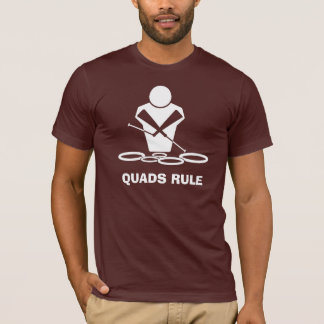 QUADS RULE T-Shirt