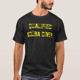 QUALIFIED SCUBA DIVER T-Shirt