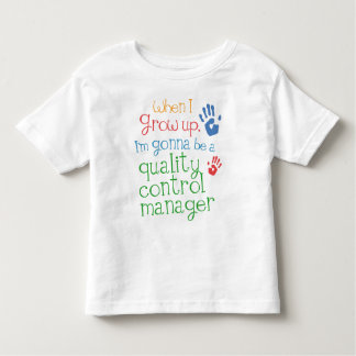 Quality Control Manager (Future) Infant Baby T-Shi Toddler T-Shirt