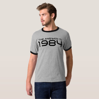 """Quality """" The answer to 1984"""" Tee"""