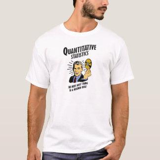 Quantitative Statistics is the Next Best Thing T-Shirt
