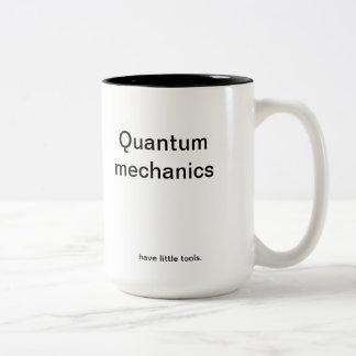 Quantum mechanics have little tools. Two-Tone mug