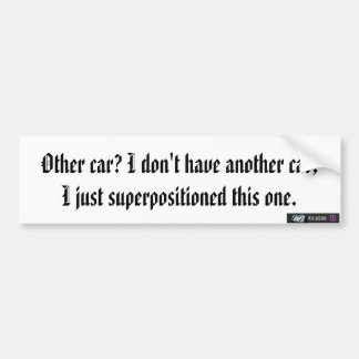 quantum mechanics joke bumper sticker
