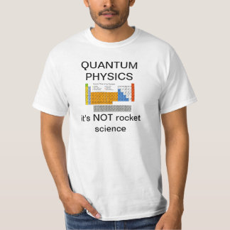 quantum physics joke T-Shirt