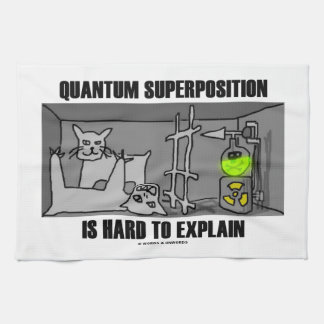 Quantum Superposition Is Hard To Explain (Physics) Tea Towel
