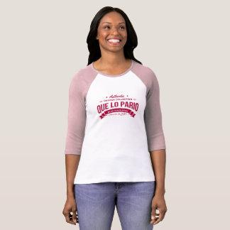 Que lo pario (ella) T-Shirt