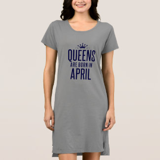 Queen Are Born In April T-Shirt Dress
