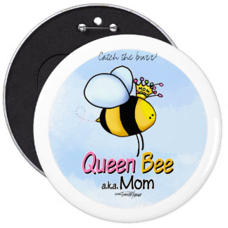 Queen Bee - aka Mom 6 Cm Round Badge
