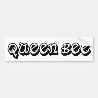 Queen Bee bumpersticker Bumper Sticker