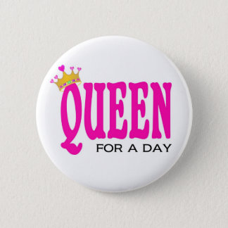 """""""Queen for a day"""" button"""