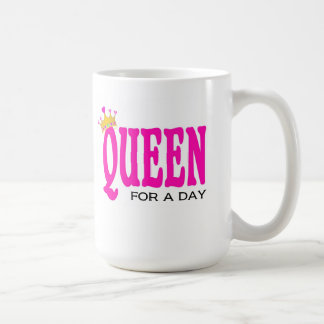"""""""Queen for a day"""" mug"""