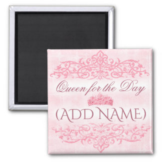 Queen for the Day Square Magnet