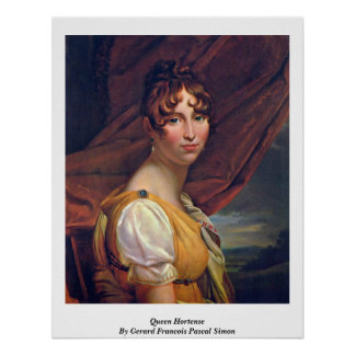 Queen Hortense By Gerard Francois Pascal Simon Poster