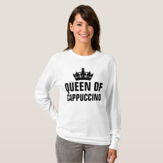 QUEEN OF CAPPUCCINO (Coffee) T-shirts
