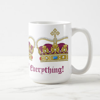 Queen of Everything! Coffee Mug