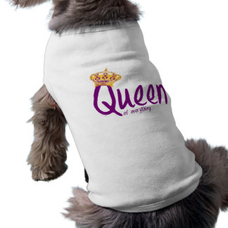 Queen of Everything [pet shirt] Sleeveless Dog Shirt