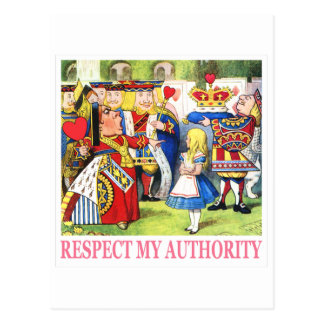 "QUEEN OF HEARTS TELLS ALICE ""RESPECT MY AUTHORITY"" POSTCARD"
