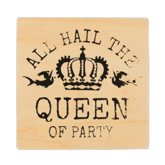 Queen of Party Wood Coaster