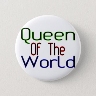 Queen Of The World 6 Cm Round Badge