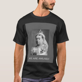 Queen Victoria is amused T-Shirt