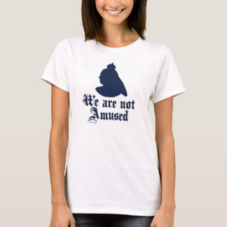 Queen Victoria We are not Amused t shirt