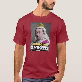 """Queen Victoria - """"We Are Not Amused!"""" T-Shirt"""