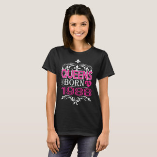 Queens Are Born In 1988 Happy Mothers Day T-Shirt