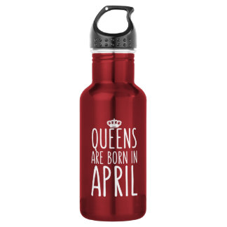 Queens are Born in April 532 Ml Water Bottle