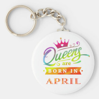 Queens are born in April Birthday Gift Key Ring