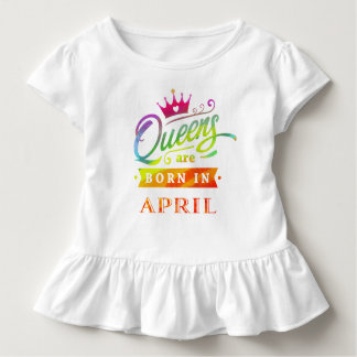 Queens are born in April Birthday Gift Toddler T-Shirt