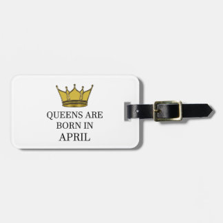 Queens Are Born In April Luggage Tag