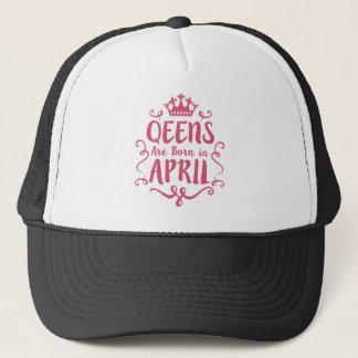 Queens are Born in April Trucker Hat
