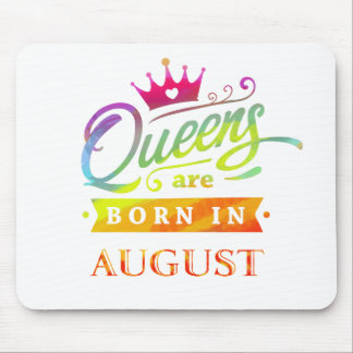 Queens are born in August Birthday Gift Mouse Pad