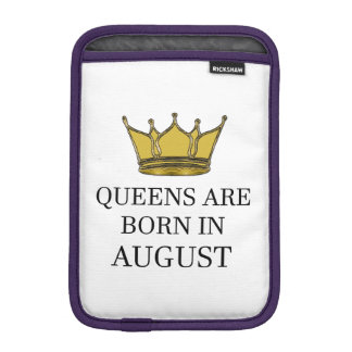 Queens Are Born In August iPad Mini Sleeve