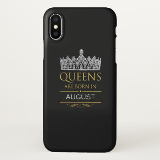 Queens are born in August iPhone X Case