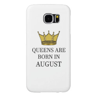 Queens Are Born In August Samsung Galaxy S6 Cases