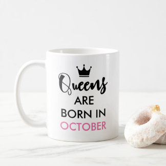Queens are born in - Custom month and colour Coffee Mug