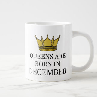 Queens Are Born In December Large Coffee Mug